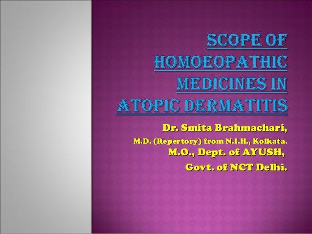 Dr. Smita Brahmachari, M.D. (Repertory) from N.I.H., Kolkata.  M.O., Dept. of AYUSH, Govt. of NCT Delhi.