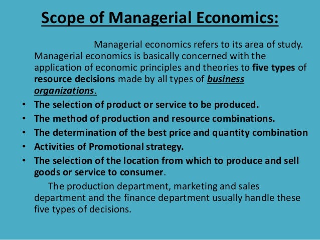 scope of managerial economics essay About scope of managerial economics  in a 1932 essay: the science which studies human behaviour as a relationship between ends and scarce means which have alternative uses scarcity means.