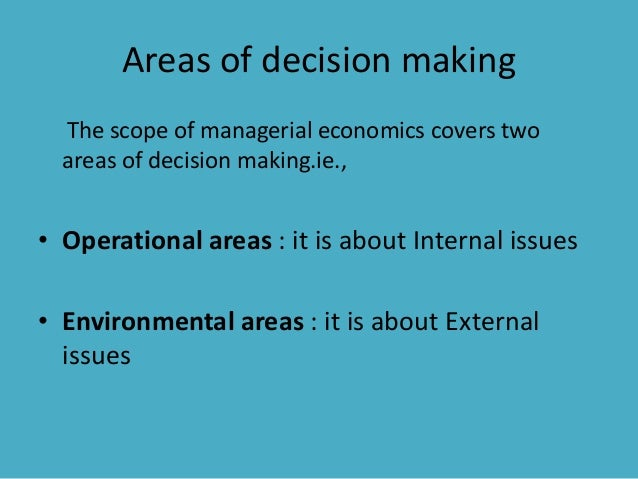 scope of managerial economics 11 introduction to economics 12 concept of economics in decision making 13  scope of managerial economics 14 relationship between managerial.