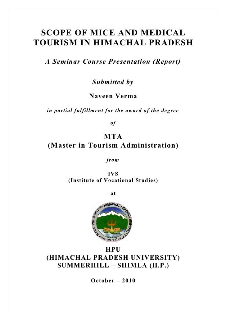 SCOPE OF MICE AND MEDICALTOURISM IN HIMACHAL PRADESH  A Seminar Course Presentation (Report)                   Submitted b...