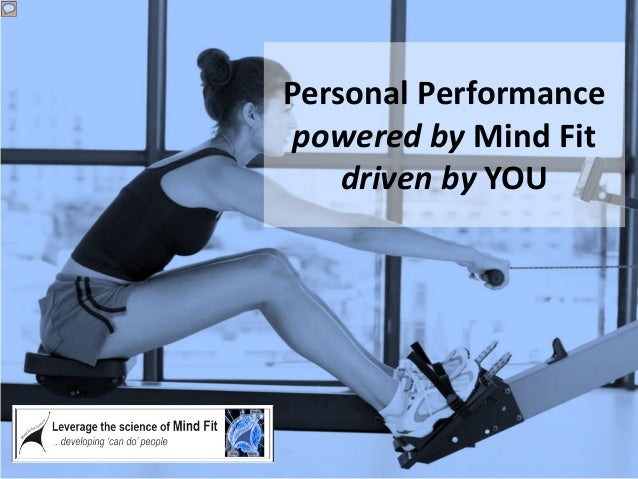 Personal Performance powered by Mind Fit driven by YOU