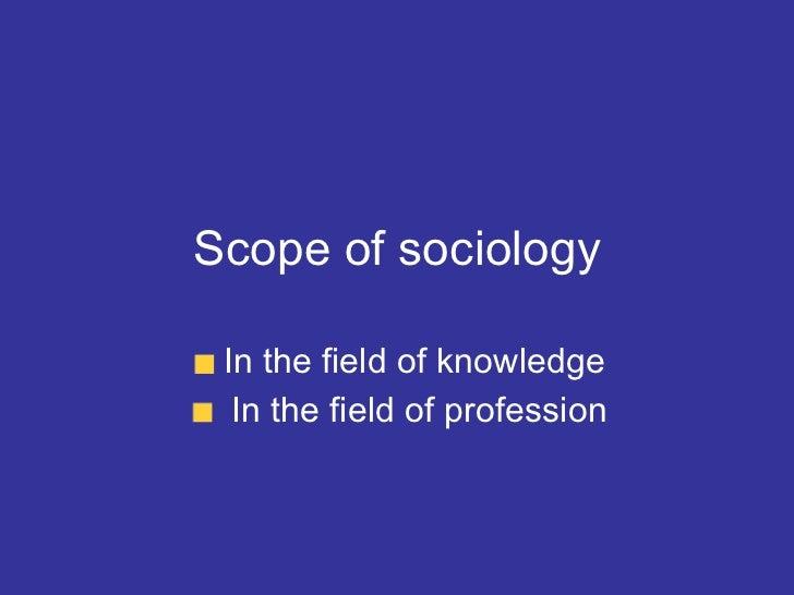 Scope of sociology Slide 2