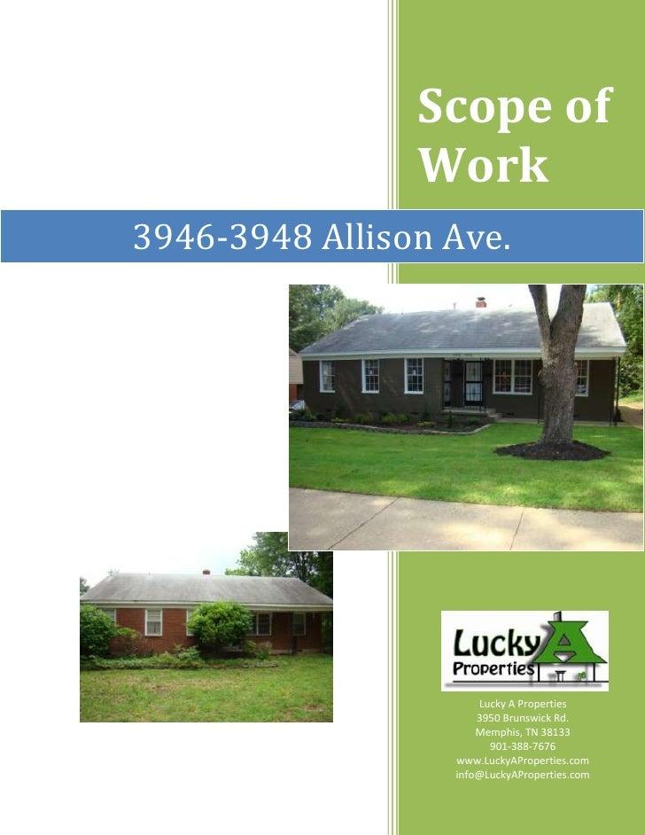 Scope of WorkLucky A Properties3950 Brunswick Rd.Memphis, TN 38133901-388-7676www.LuckyAProperties.cominfo@LuckyAPropertie...