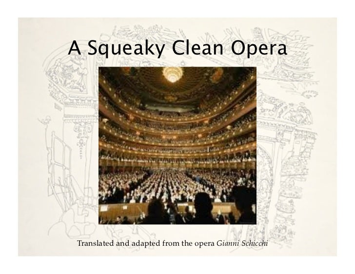 A Squeaky Clean OperaTranslated and adapted from the opera Gianni Schicchi