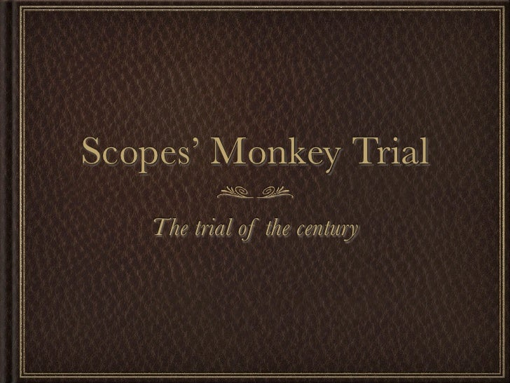 Scopes' Monkey Trial     The trial of the century