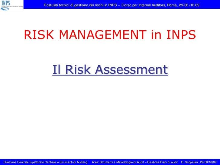 Postulati tecnici di gestione dei rischi in INPS – Corso per Internal Auditors, Roma, 29-30 /10 09               RISK MANA...
