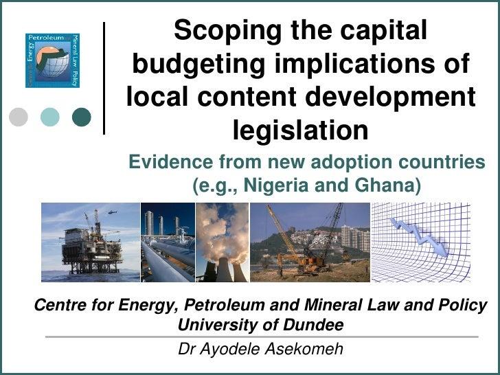 Scoping the capital            budgeting implications of           local content development                   legislation...