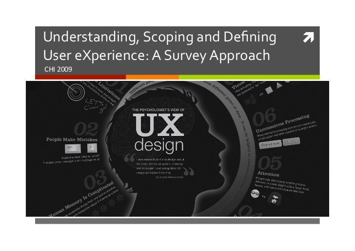 Understanding, Scoping and Defining       ì User eXperience: A Survey Approach CHI 2009