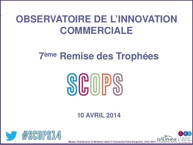 Master Distribution & Relation client © Université Paris-Dauphine, 2013-2014 SCOPStratégies clientSCOPS Présentation scops...