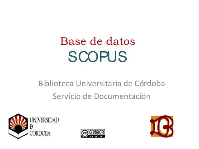 Base de datos SCOPUS Biblioteca Universitaria de Córdoba Servicio de Documentación