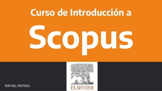 Curso de Introducción a Scopus RAFAEL REPISO
