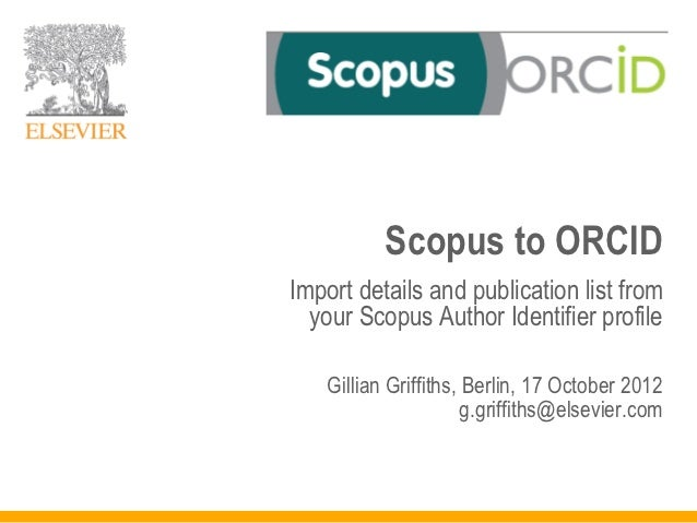 Scopus to ORCIDImport details and publication list from  your Scopus Author Identifier profile    Gillian Griffiths, Berli...