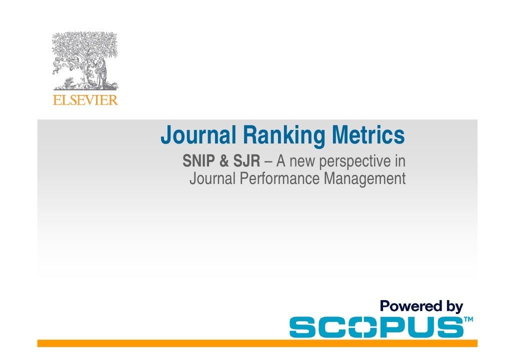 Journal Ranking Metrics   SNIP & SJR – A new perspective in    Journal Performance Management