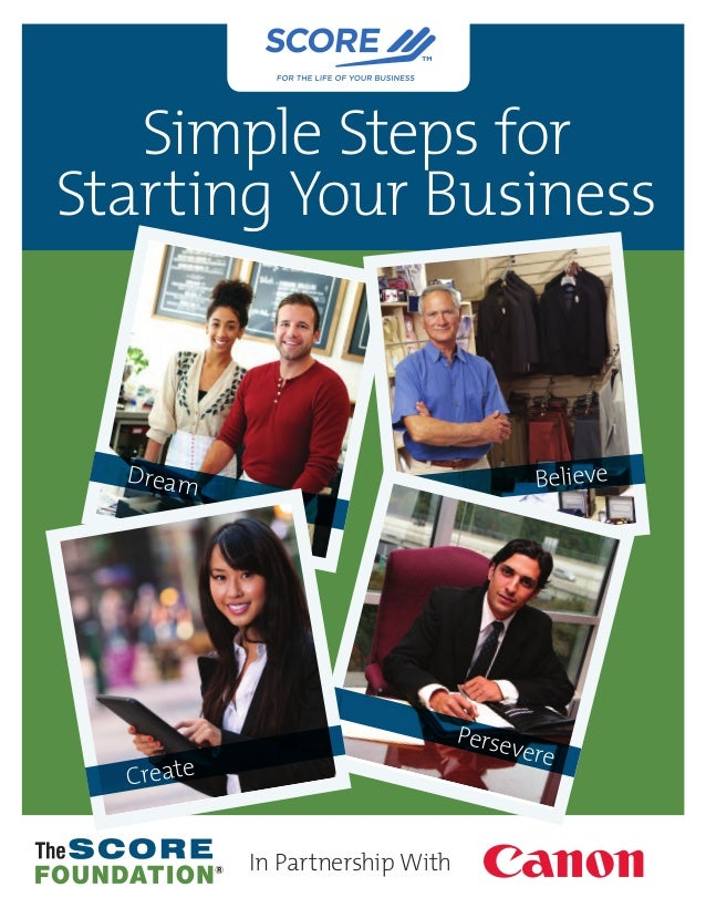 Simple Steps for  Starting Your Business  Dream Believe  In Partnership With  Persevere  Create  ®
