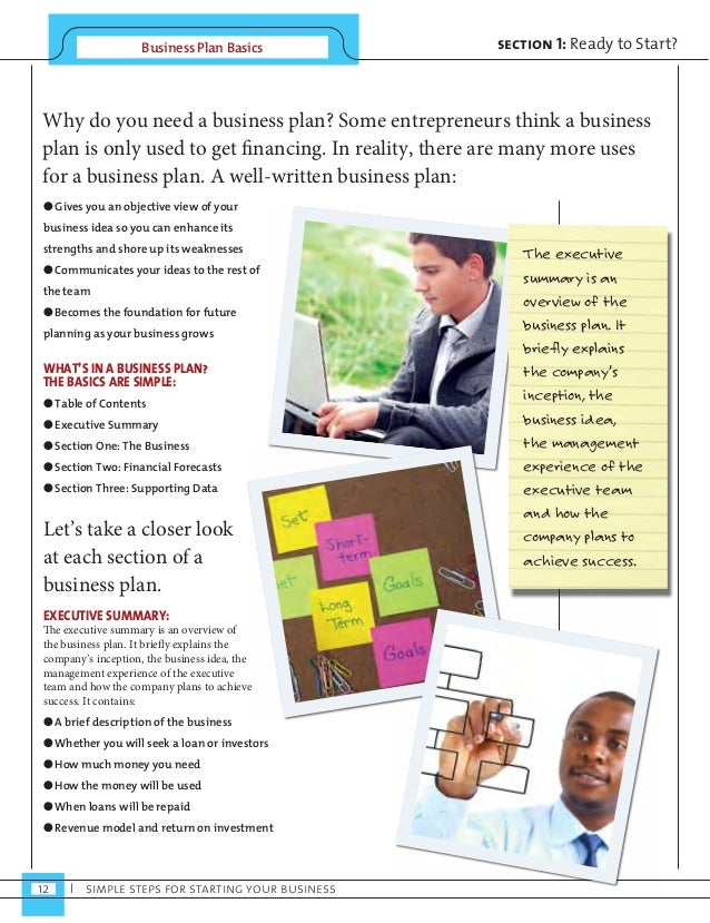 Business Plan Basics  Why do you need a business plan? Some entrepreneurs think a business  plan is only used to get finan...
