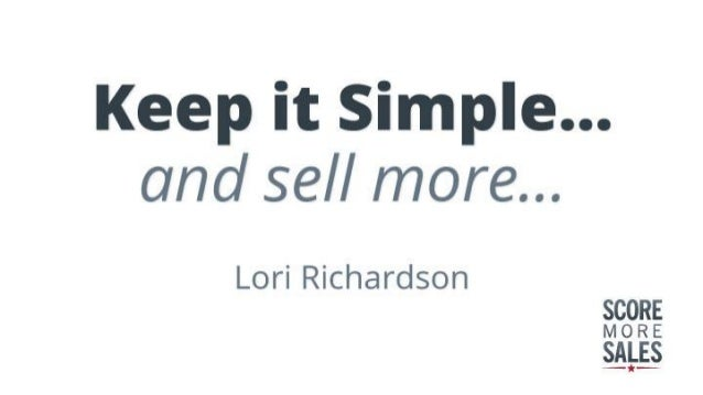 Keep it Simple and Sell More