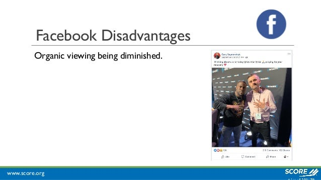 www.score.org Facebook Disadvantages Organic viewing being diminished.