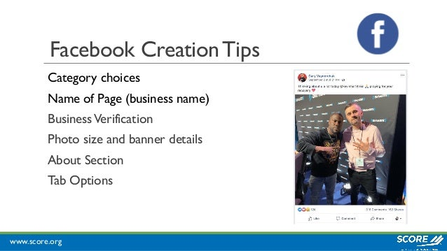 www.score.org Facebook CreationTips Category choices Name of Page (business name) BusinessVerification Photo size and bann...