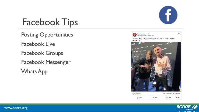 www.score.org FacebookTips Posting Opportunities Facebook Live Facebook Groups Facebook Messenger Whats App