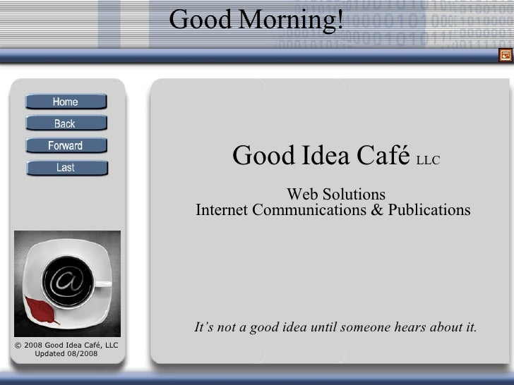 Good Idea Café  LLC Web Solutions Internet Communications & Publications   It's not a good idea until someone hears about ...