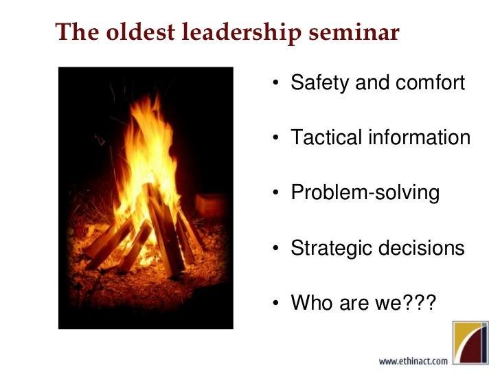 The oldest leadership seminar<br />Safety and comfort<br />Tactical information<br />Problem-solving<br />Strategic decisi...