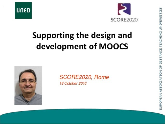 Supporting the design and development of MOOCS SCORE2020, Rome 18 October 2016