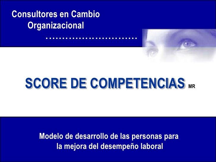 Consultores en Cambio   Organizacional        ............................   SCORE DE COMPETENCIAS                        ...