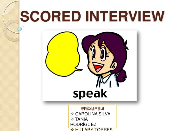 SCORED INTERVIEW      CAROLINA SILVA      TANIA     RODRÍGUEZ