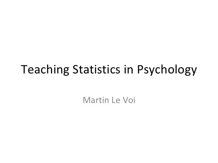 Teaching Statistics in Psychology Martin Le Voi