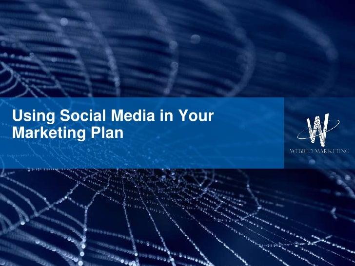 Using Social Media in Your Marketing Plan<br />
