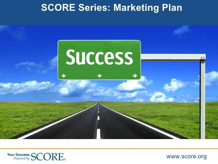 SCORE Series: Marketing Plan