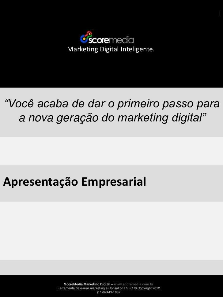 """Marketing Digital Inteligente.""""Você acaba de dar o primeiro passo para  a nova geração do marketing digital""""Apresentação E..."""