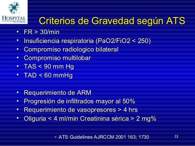 13 Criterios de Gravedad según ATSCriterios de Gravedad según ATS • FR > 30/minFR > 30/min • Insuficiencia respiratoria (P...