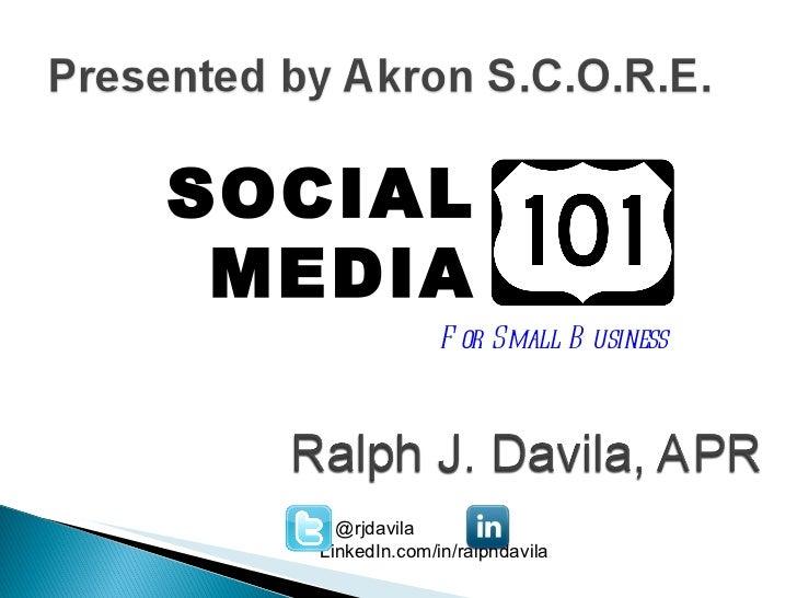 SOCIAL MEDIA For Small Business @rjdavila    LinkedIn.com/in/ralphdavila