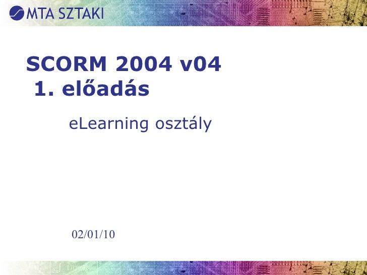 SCORM 2004 v04  1. előadás eLearning osztály