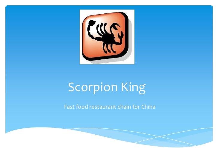 Scorpion KingFast food restaurant chain for China