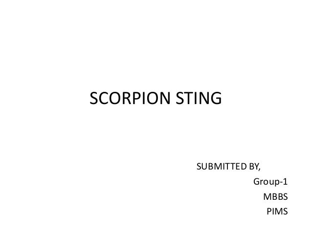 SCORPION STING SUBMITTED BY, Group-1 MBBS PIMS