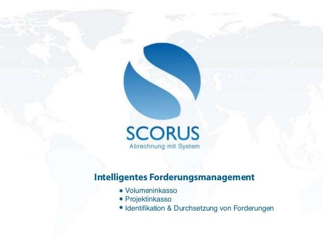 Intelligentes Forderungsmanagement Volumeninkasso Projektinkasso Identifikation & Durchsetzung von Forderungen