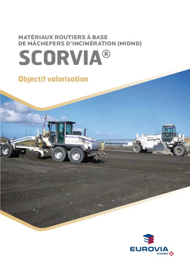 Matériaux routiers à base de mâchefers d'incinération (MIDND)  SCORviA  ®  Objectif valorisation