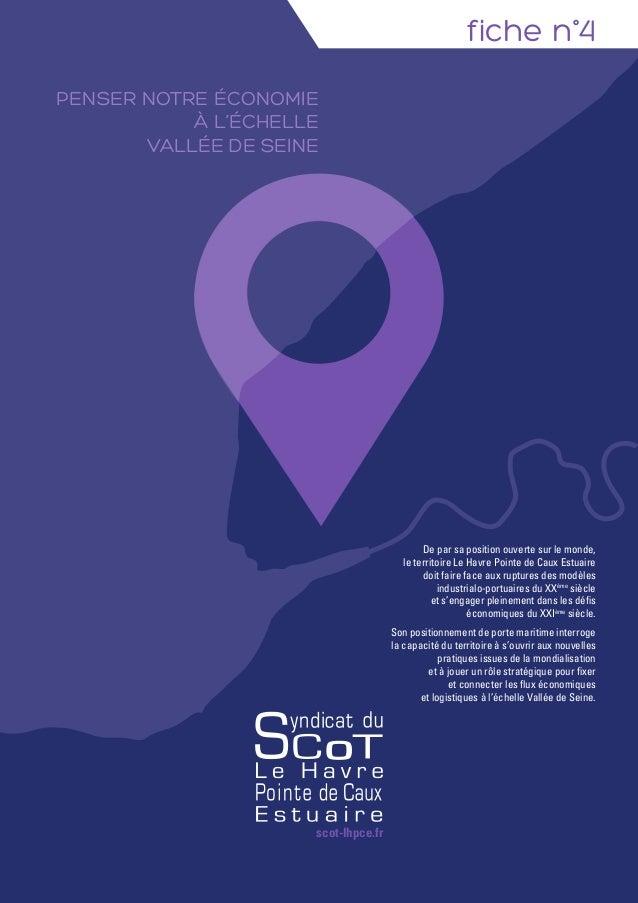 fiche n°4 Penser notre économie à l'échelle Vallée de Seine De par sa position ouverte sur le monde, le territoire Le Havr...