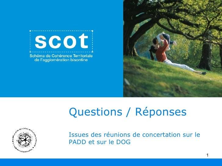 Questions / Réponses Issues des réunions de concertation sur le PADD et sur le DOG