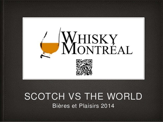SCOTCH VS THE WORLD Bières et Plaisirs 2014