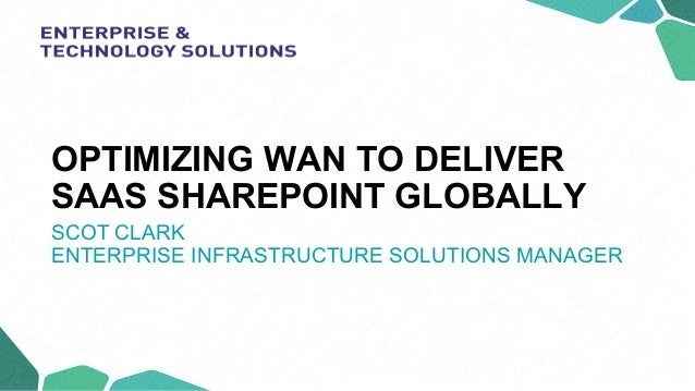OPTIMIZING WAN TO DELIVER SAAS SHAREPOINT GLOBALLY