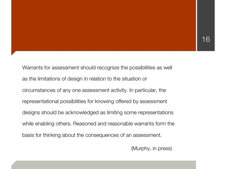 16Warrants for assessment should recognize the possibilities as wellas the limitations of design in relation to the situat...
