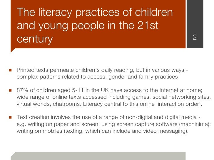 The literacy practices of children   and young people in the 21st   century                                               ...