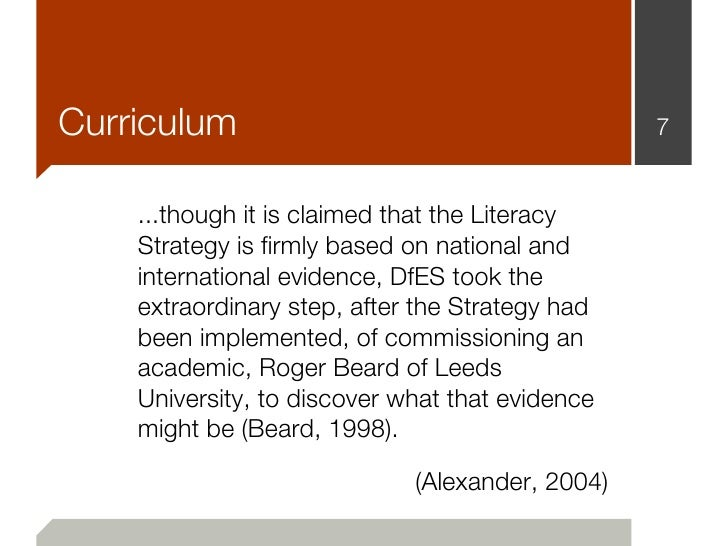 Curriculum                                       7    ...though it is claimed that the Literacy    Strategy is firmly base...