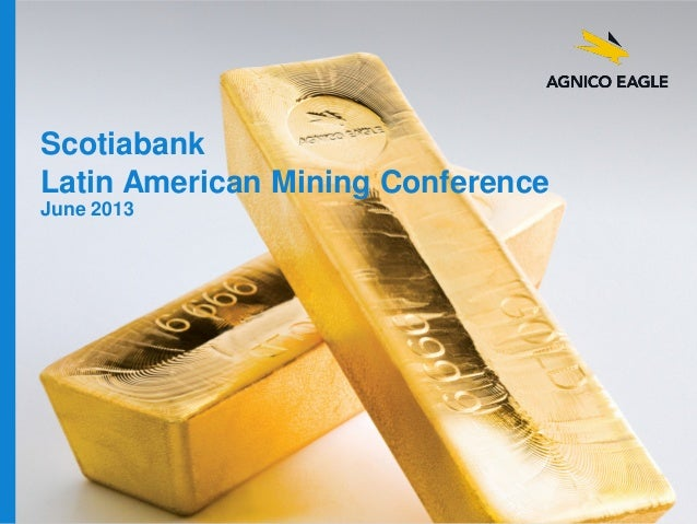 Scotiabank Latin American Mining Conference June 2013