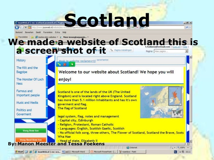 ScotlandWe made a website of Scotland this is a screen shot of itBy: Manon Meester and Tessa Foekens
