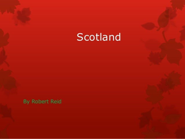 Scotland  By Robert Reid