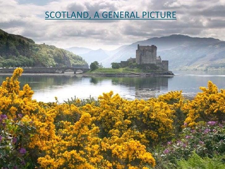 SCOTLAND, A GENERAL PICTURE